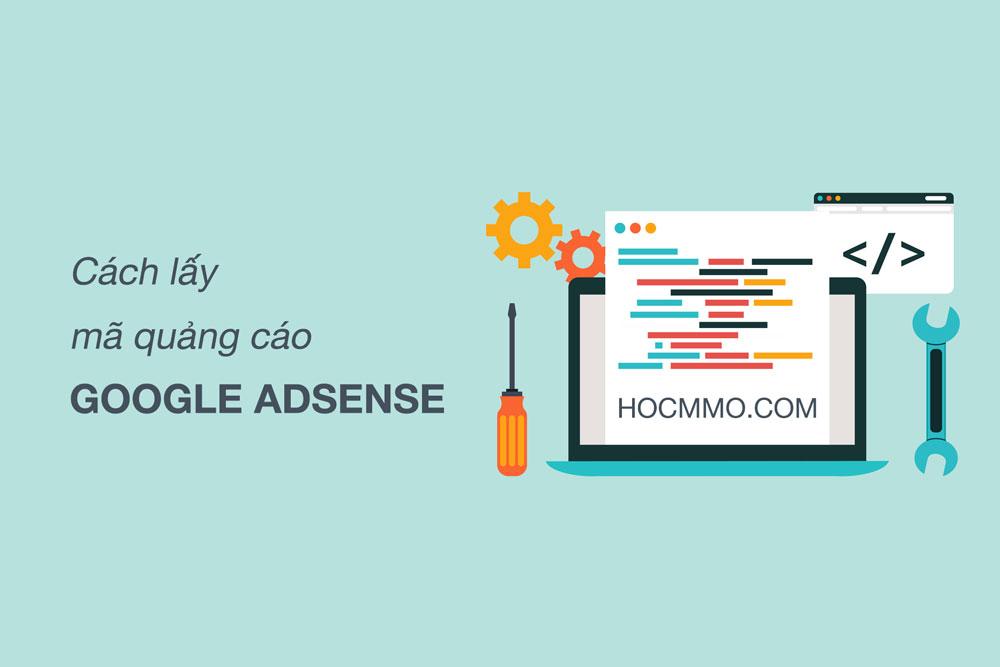Cách lấy mã quảng cáo Google Adsense