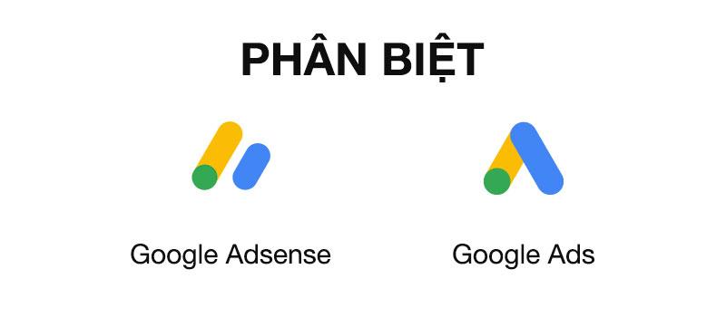 Phân biệt Google Adsense và Google Ads