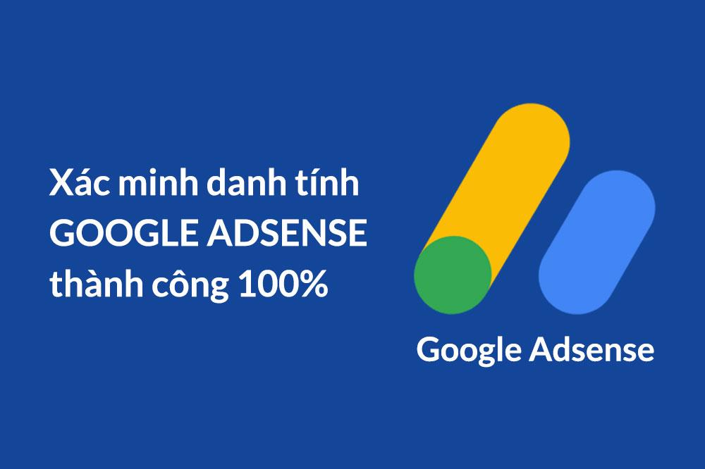 Cách xác minh danh tính Google Adsense thành công 100%